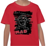 Don't Make Me Mad Kids Printed T-Shirt - KID016