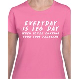 Leg Day Ladies Printed T-Shirt - FUN041