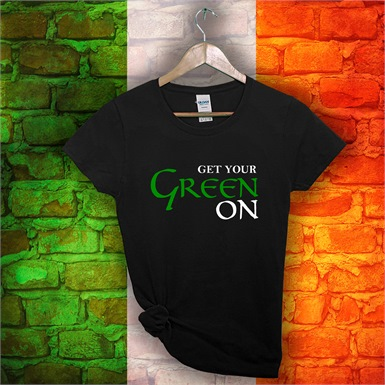 "St Patricks Day ""Get your Green on"" Tee"